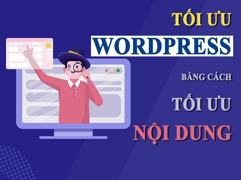 5 Mẹo Tối Ưu Wordpress Bằng Cách Tối Ưu Nội Dung
