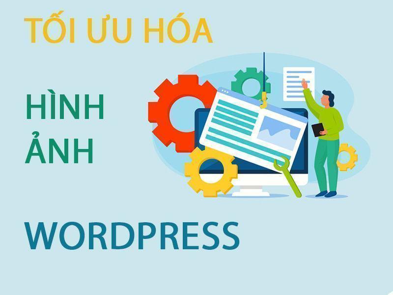 cách tối ưu hình ảnh wordpress