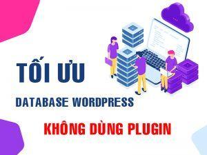 tối ưu database wordpress mà không cần sử dụng plugin