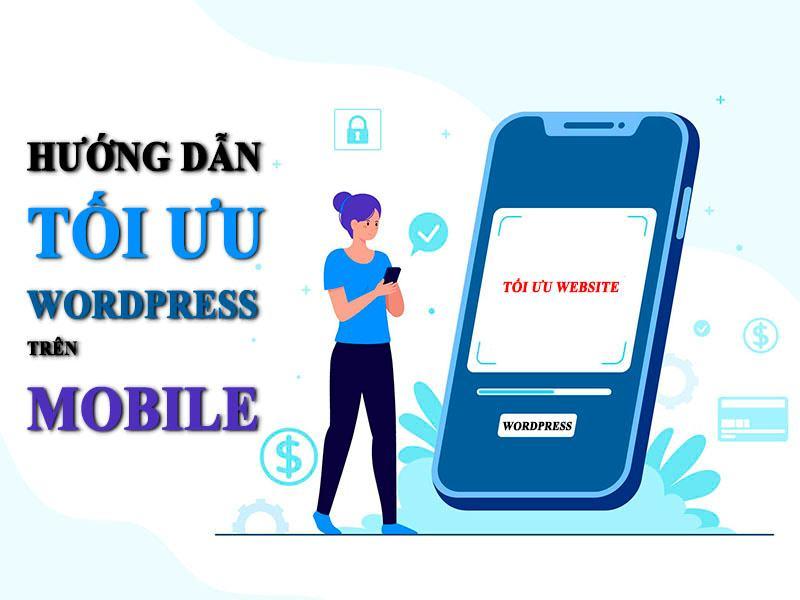 Hướng dẫn tối ưu wordpress trên mobile