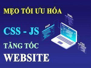 Mẹo tối ưu hóa CSS wordpress, JS tăng tốc trang web hiệu quả