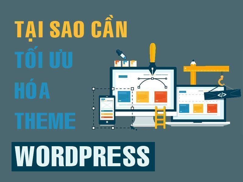 Tại sao cần phải tối ưu hóa theme wordpress