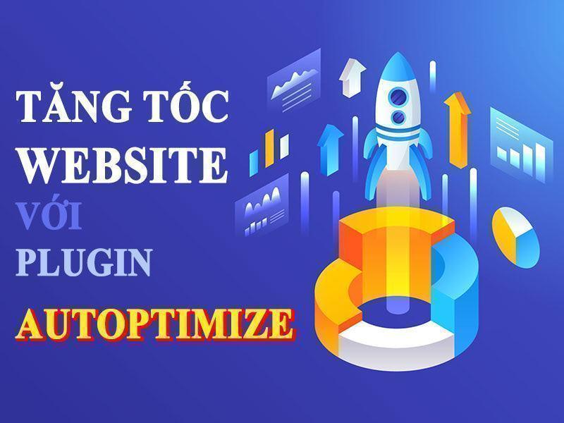 tăng tốc website với plugin autoptimize