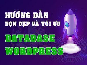 Hướng dẫn dọn dẹp và tối ưu database wordpress