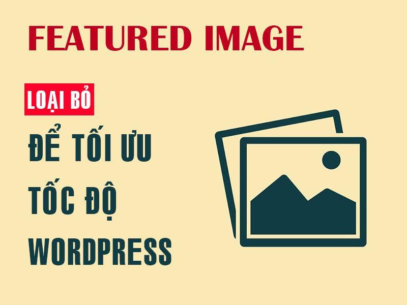 tối ưu tốc độ tải trang wordpress bằng featured image