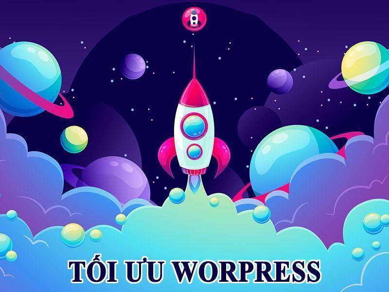 tối ưu Wordpress một cách hiệu quả