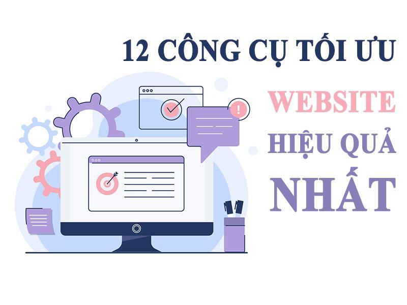 """12 Công Cụ Giúp Tối Ưu Website """"Áp Dụng Ngay"""""""