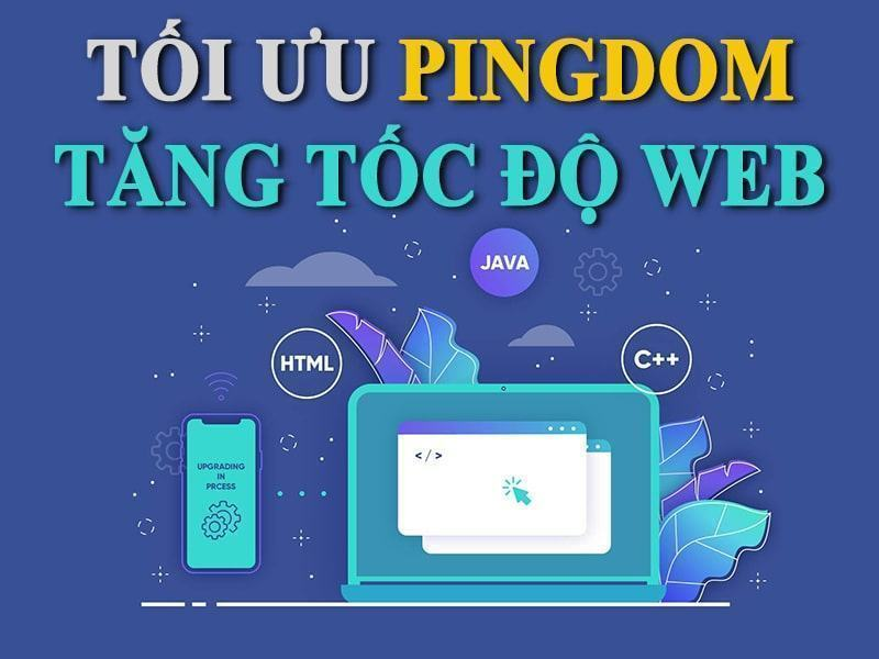 tối ưu Pingdom để tăng tốc độ website