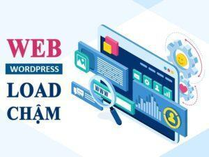 Web wordpress load chậm do đâu